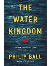 The Water Kingdom: A Secret History of China