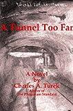 A Tunnel Too Far