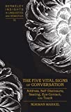 He Five Vital Signs of Conversation : Address, Self-Disclosure, Seating, Eye-Contact, and Touch, Markel, Norman, 1433119889
