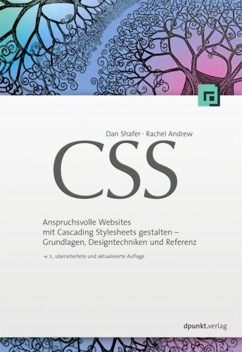 CSS: Anspruchsvolle Websites mit Cascading Stylesheets gestalten - Grundlagen, Designtechniken und Referenz