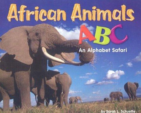 African Animals ABC: An Alphabet Safari (Alphabet Books) -