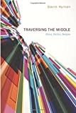 img - for Traversing the Middle: Ethics, Politics, Religion by Gavin Hyman (2013-10-10) book / textbook / text book