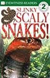 Slinky, Scaly Snakes!, Jennifer Dussling and Dorling Kindersley Publishing Staff, 078943766X