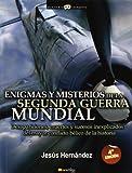 Enigmas y Misterios de la Segunda Guerra Mundial, Jesús Hernández Martínez and Jesus Hernandez, 8497634748