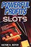 Powerful Profits from Slots, Victor H. Royer, 0818406402