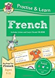 New Curriculum Practise & Learn: French for Ages 9-11 - with vocab CD-ROM (CGP KS2 Practise & Learn)