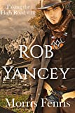 Rob Yancey (Taking the High Road Series #10)