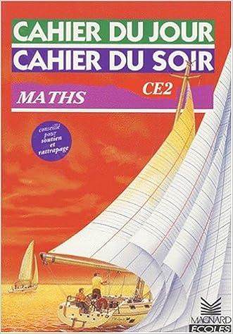 Livres gratuits en ligne Cahier du jour, cahier du soir, Maths CE2, 8-9 ans : Tout le programme, tous les exercices, les corrigés détachables pdf