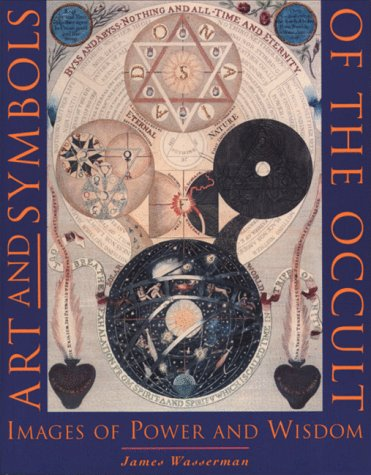 Art and Symbols of the Occult: Images of Power and Wisdom (Symbols Of Power In Art)