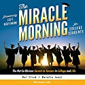 The Miracle Morning for College Students: The Not-So-Obvious Secrets to Success in College and Life Audiobook by Hal Elrod, Natalie Janji, Honoree Corder Narrated by Rob Actis