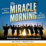The Miracle Morning for College Students: The Not-So-Obvious Secrets to Success in College and Life | Hal Elrod,Natalie Janji,Honoree Corder