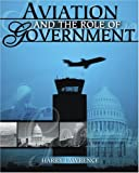 Aviation and the Role of Government, Lawrence, Harry, 0757509444