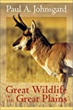 Great Wildlife of the Great Plains, Paul A. Johnsgard, 0700612246