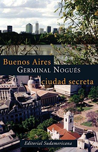 Descargar Libro Buenos Aires, Ciudad Secreta Germinal Nogués