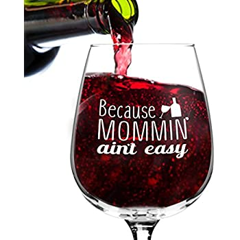 Mommin' Ain't Easy Funny Wine Glass Gifts for Women- Premium Birthday Gift for Her, Mom, Best Friend- Unique Present Idea