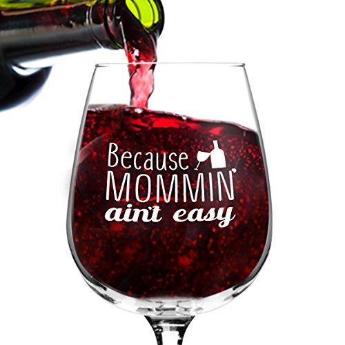Mommin' Ain't Easy Funny Wine Glass