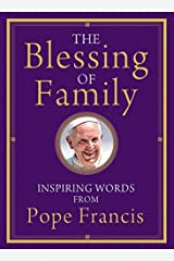 The Blessing of Family: Inspiring Words from Pope Francis Hardcover