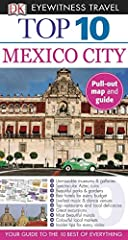 DK Eyewitness Travel Guide: Top 10 Mexico City will lead you straight to the very best the city has to offer. Whether you're looking for the things not to miss at the Top 10 sights or want to find the best nightspots, this guide and its pull-...