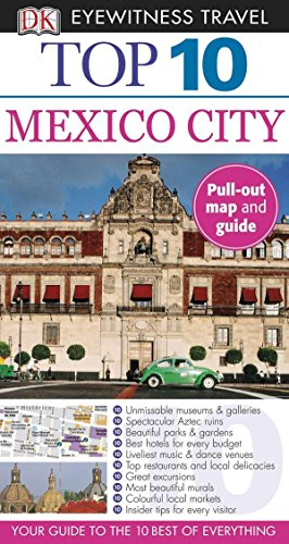 Top 10 Mexico City (DK Eyewitness Travel Guide)