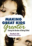 img - for Making Great Kids Greater: Easing the Burden of Being Gifted by Dorothy Sisk (Editor) (4-Nov-2008) Paperback book / textbook / text book