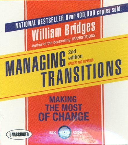 Managing Transitions, 2nd Edition: Making the Most of Change (Your Coach in a Box) by Bridges, William(June 29, 2007) Audio CD (Bridges Managing Transitions Making The Most Of Change)