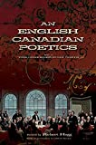 An English Canadian Poetics: Vol. 1 The Confederation Poets