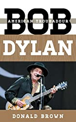 Bob Dylan: American Troubadour (Tempo: A Scarecrow Press Music Series on Rock, Pop, and Culture)