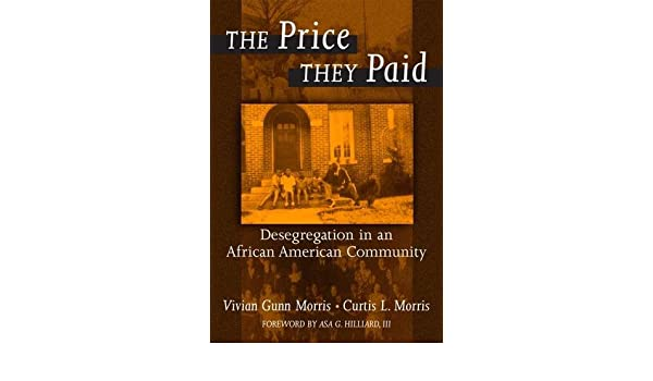 The Price They Paid: Desegregation in an African American Community