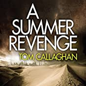 A Summer Revenge: An Inspector Akyl Borubaev Thriller, Book 3 | Tom Callaghan