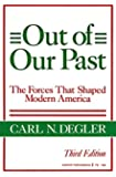 Out of Our Past:  The Forces That Shaped Modern America