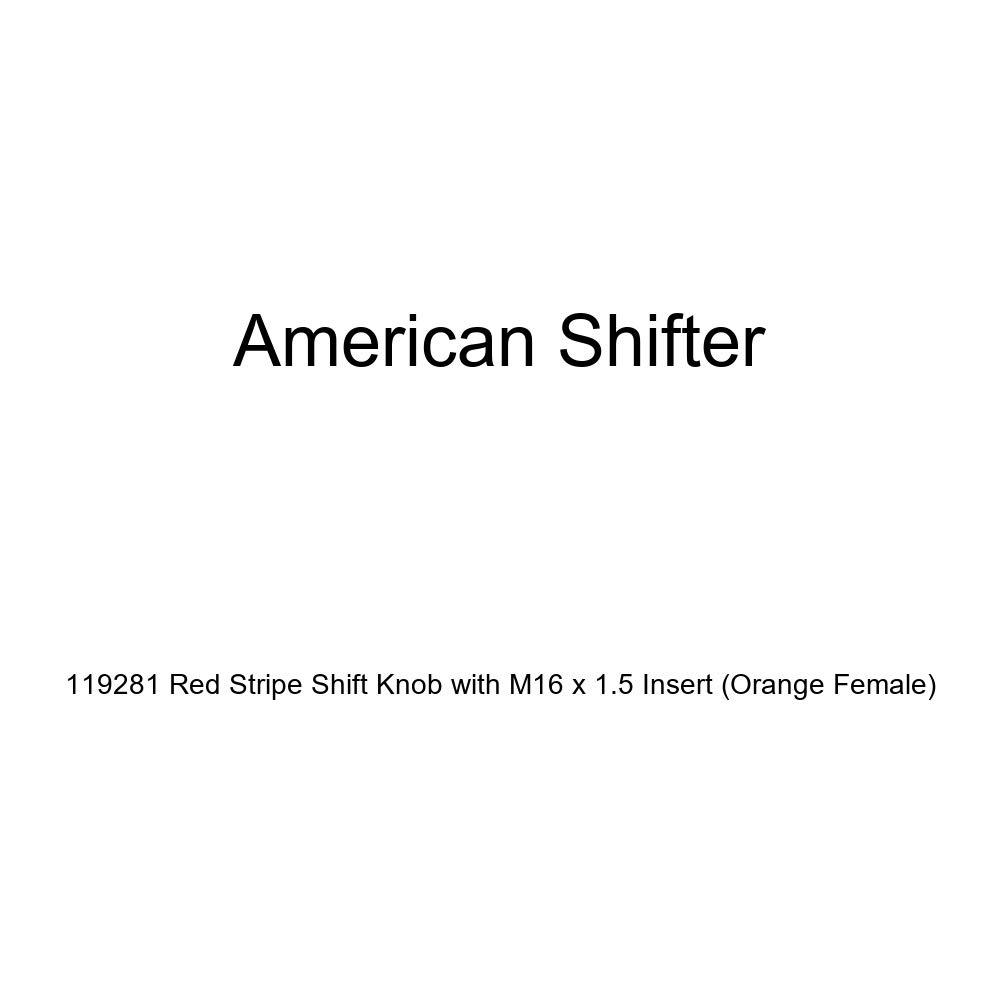 American Shifter 119281 Red Stripe Shift Knob with M16 x 1.5 Insert Orange Female