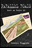 Parallel Roads (Lost on Route 66), Dennis Higgins, 1468180940