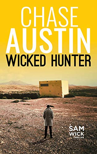 Wicked Hunter: A High Octane Action Thriller (Sam Wick Rapid Thrillers Book  3)