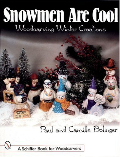 Snowmen Are Cool: Woodcarving Winter Creations (Schiffer Book for Collectors (Paperback)) (Carving Snowmen)