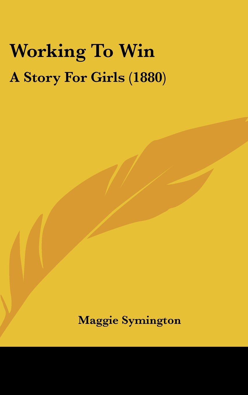 Read Online Working To Win: A Story For Girls (1880) pdf epub