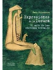 Expresiones de la locura / Expressions of Madness: El arte de los enfermos mentales / The Art of the Mentally Ill