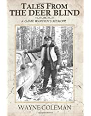 Tales From The Deer Blind: A Game Warden's Memoir
