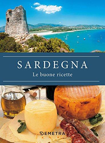 Sardegna. Le buone ricette (Cucina delle regioni d'Italia)