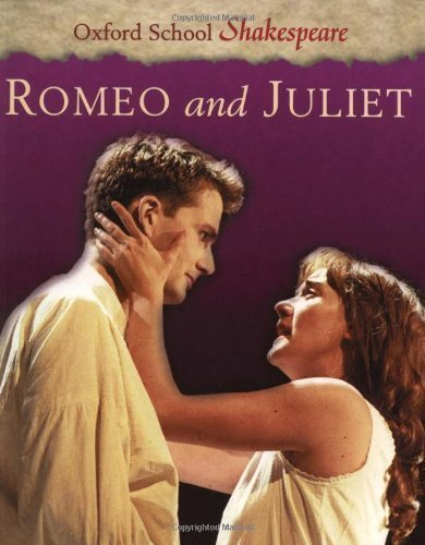 Romeo and Juliet (Oxford School Shakespeare) 4th (fourth) Revised Edition by Shakespeare, William published by Oxford University Press (2001)