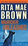 Murder Unleashed, Rita Mae Brown, 1410443302