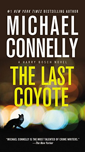 Book cover from The Last Coyote (A Harry Bosch Novel (4)) by Michael Connelly