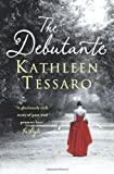 img - for The Debutante by Kathleen Tessaro (1-Apr-2010) Paperback book / textbook / text book