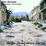 On the Street Where You Live by John Greaves (2001-07-18)