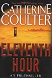 Eleventh Hour (An FBI Thriller) by Catherine Coulter (2002-07-22)