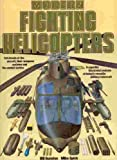 Modern Fighting Helicopters, Bill Gunston and Mike Spick, 0517613492