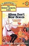 Aliens Don't Wear Braces, Debbie Dadey and Marcia Thornton Jones, 0590470701