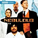 Nebulous Audiobook by Graham Duff Narrated by Mark Gatiss, David Warner