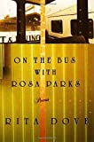 img - for On the Bus with Rosa Parks: Poems by Rita Dove (7-Jun-2000) Paperback book / textbook / text book