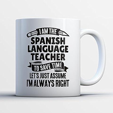 Spanish Language Teacher Coffee Mug – I Am The Spanish Language Teacher - Funny 11 oz White Ceramic Tea Cup - Humorous and Cute Spanish Language Teacher Gifts with Spanish Language Teacher (Kindle Audio Ap)