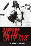 Tuskegee Red Tail Fighter Pilot, Lee Frances Brown, 1440117888